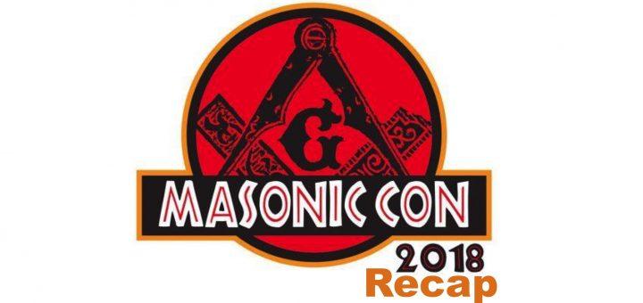 Masonic Con 2018 Recap (a new MRT episode)